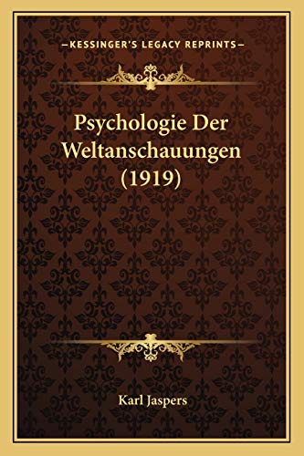 9781167678868: Psychologie Der Weltanschauungen (1919) (German Edition)