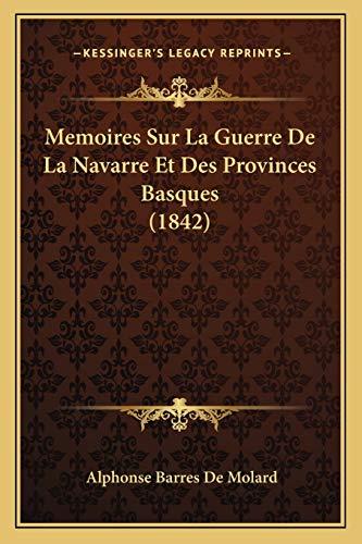 9781167679582: Memoires Sur La Guerre de La Navarre Et Des Provinces Basques (1842)