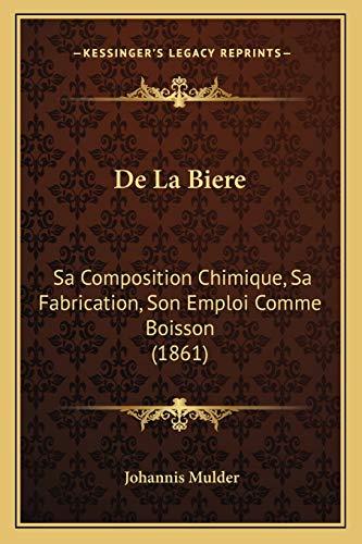 9781167682261: de La Biere: Sa Composition Chimique, Sa Fabrication, Son Emploi Comme Boisson (1861)