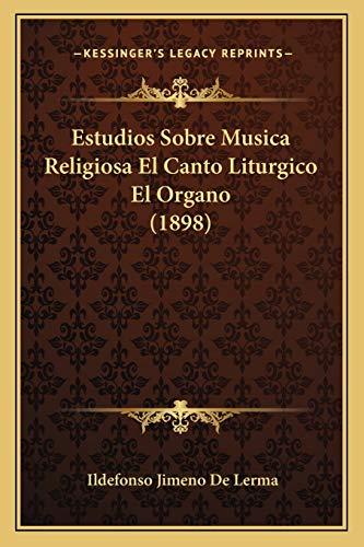 9781167682490: Estudios Sobre Musica Religiosa El Canto Liturgico El Organo (1898)