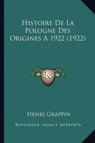 9781167683121: Histoire De La Pologne Des Origines A1922 (1922) (French Edition)
