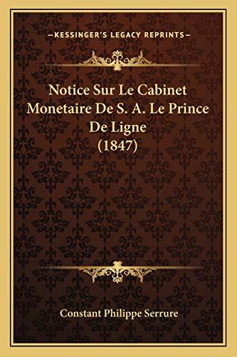 9781167684883: Notice Sur Le Cabinet Monetaire De S. A. Le Prince De Ligne (1847) (French Edition)