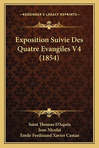 9781167686689: Exposition Suivie Des Quatre Evangiles V4 (1854)