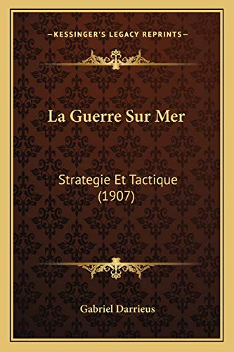 9781167688225: La Guerre Sur Mer: Strategie Et Tactique (1907) (French Edition)