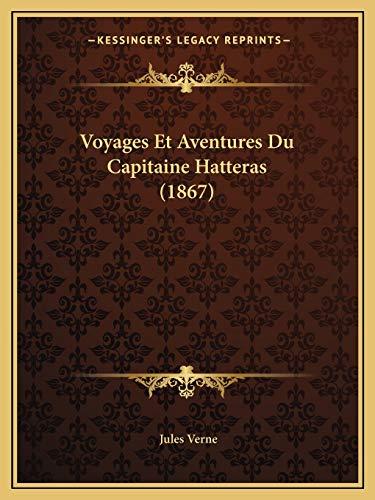 9781167688485: Voyages Et Aventures Du Capitaine Hatteras (1867)