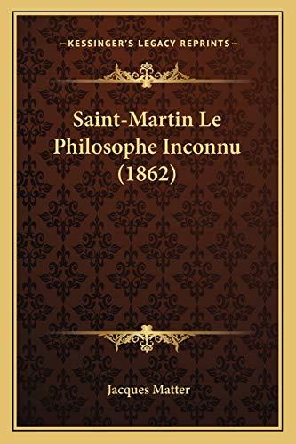 9781167689000: Saint-Martin Le Philosophe Inconnu (1862)