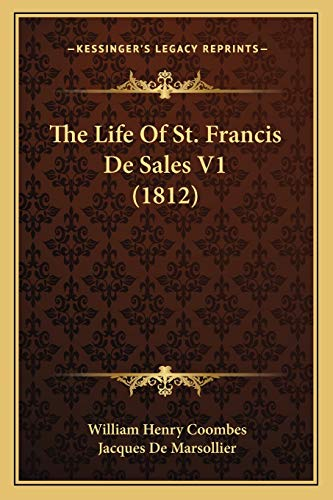 9781167695599: The Life Of St. Francis De Sales V1 (1812)