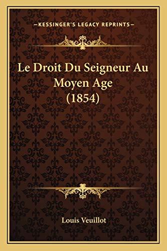 9781167696169: Le Droit Du Seigneur Au Moyen Age (1854) (French Edition)