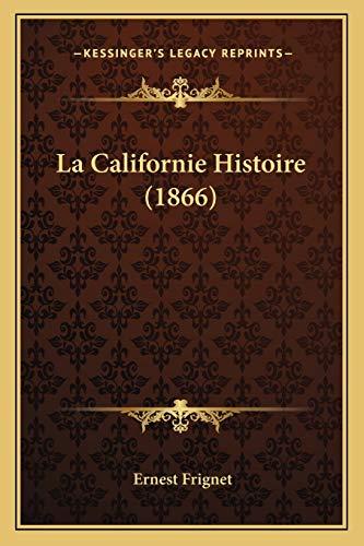 9781167696916: La Californie Histoire (1866) (French Edition)