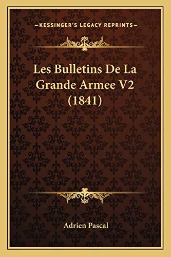 9781167697425: Les Bulletins de La Grande Armee V2 (1841)