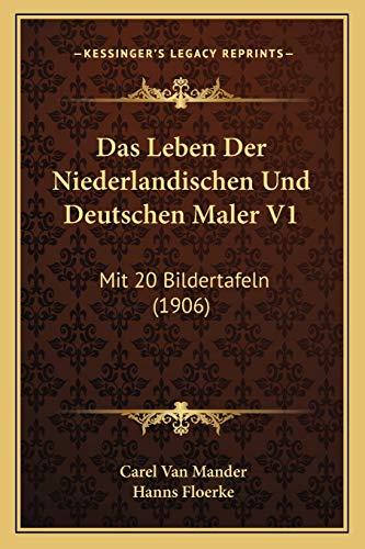 9781167697944: Das Leben Der Niederlandischen Und Deutschen Maler V1: Mit 20 Bildertafeln (1906)