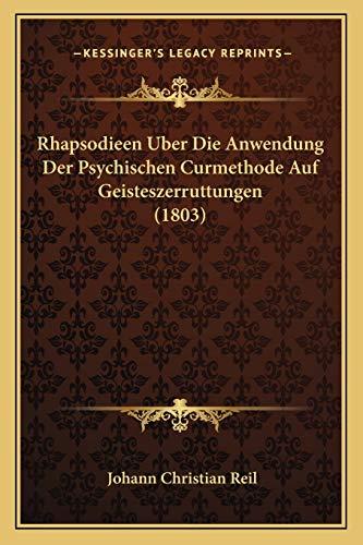 9781167699757: Rhapsodieen Uber Die Anwendung Der Psychischen Curmethode Auf Geisteszerruttungen (1803)