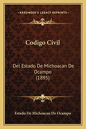9781167701412: Codigo Civil: del Estado de Michoacan de Ocampo (1895)