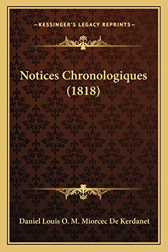 9781167701832: Notices Chronologiques (1818) (French Edition)