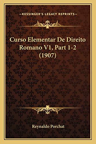 9781167701979: Curso Elementar De Direito Romano V1, Part 1-2 (1907) (Portuguese Edition)