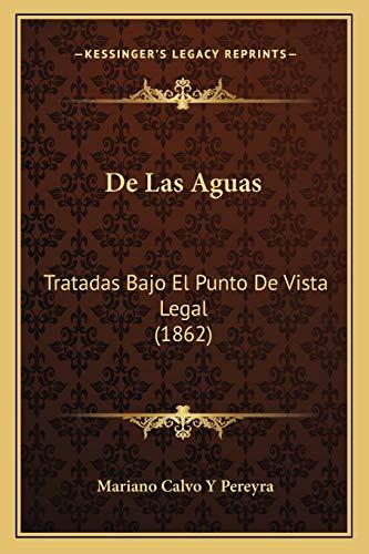 9781167702440: de Las Aguas: Tratadas Bajo El Punto de Vista Legal (1862)