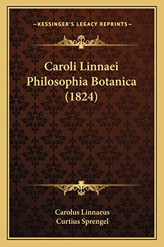 9781167702525: Caroli Linnaei Philosophia Botanica (1824)