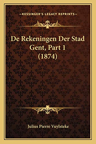 9781167704192: De Rekeningen Der Stad Gent, Part 1 (1874) (Dutch Edition)