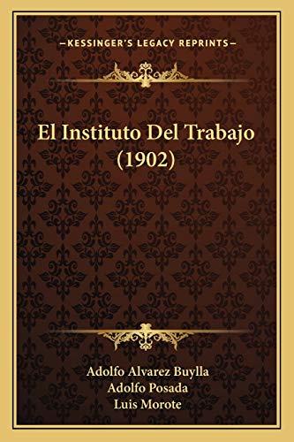9781167704703: El Instituto Del Trabajo (1902) (Spanish Edition)