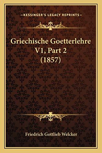 9781167706684: Griechische Goetterlehre V1, Part 2 (1857)
