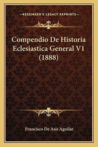 9781167707551: Compendio De Historia Eclesiastica General V1 (1888) (Spanish Edition)