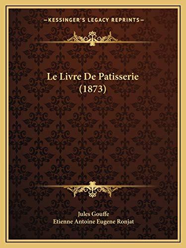 9781167708213: Le Livre De Patisserie (1873) (French Edition)