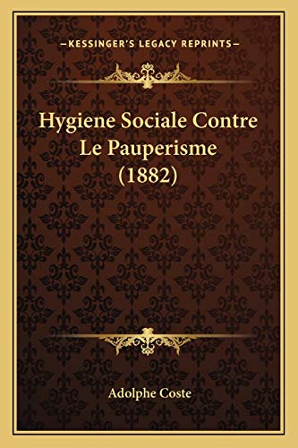 9781167708596: Hygiene Sociale Contre Le Pauperisme (1882)