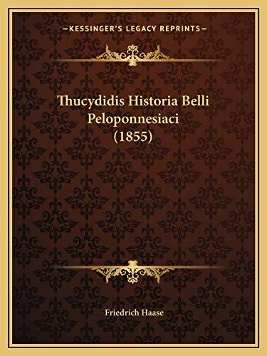 9781167709456: Thucydidis Historia Belli Peloponnesiaci (1855) (Latin Edition)