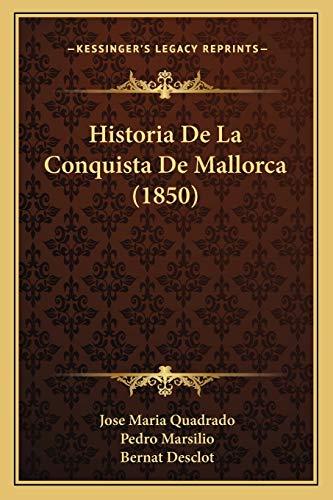9781167710193: Historia De La Conquista De Mallorca (1850) (Spanish Edition)
