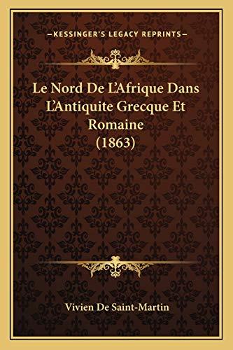 9781167710360: Le Nord de L'Afrique Dans L'Antiquite Grecque Et Romaine (1863)