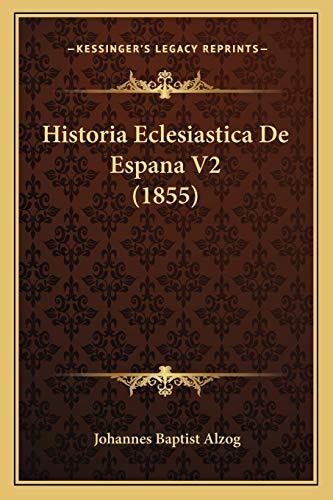 9781167710650: Historia Eclesiastica de Espana V2 (1855)