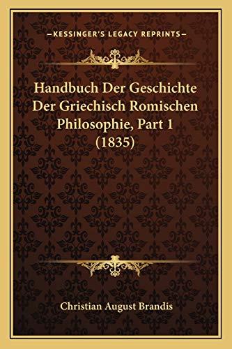 9781167712463: Handbuch Der Geschichte Der Griechisch Romischen Philosophie, Part 1 (1835)