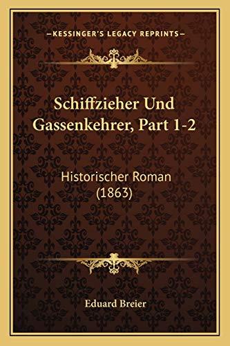 9781167718014: Schiffzieher Und Gassenkehrer, Part 1-2: Historischer Roman (1863)
