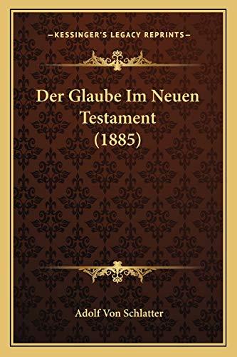 9781167719165: Der Glaube Im Neuen Testament (1885) (German Edition)