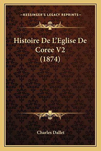 9781167719486: Histoire De L'Eglise De Coree V2 (1874)