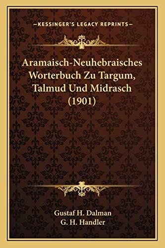 9781167719936: Aramaisch-Neuhebraisches Worterbuch Zu Targum, Talmud Und Midrasch (1901) (German Edition)