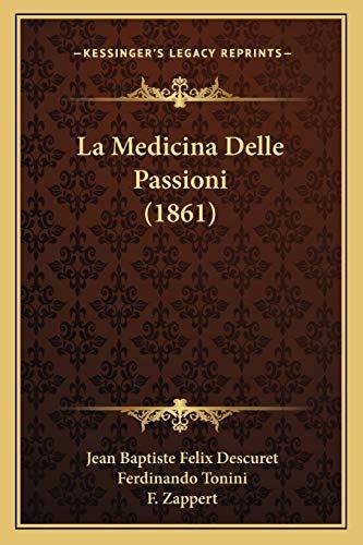 9781167720994: La Medicina Delle Passioni (1861) (Italian Edition)