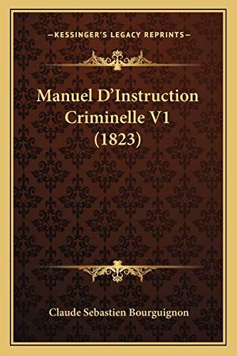 9781167721212: Manuel D'Instruction Criminelle V1 (1823) (French Edition)