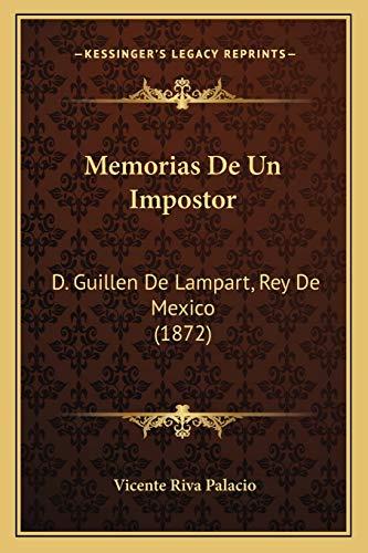 9781167721861: Memorias de Un Impostor: D. Guillen de Lampart, Rey de Mexico (1872)