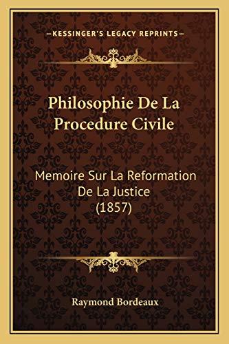 9781167722585: Philosophie De La Procedure Civile: Memoire Sur La Reformation De La Justice (1857) (French Edition)