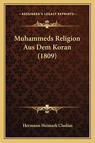 9781167726767: Muhammeds Religion Aus Dem Koran (1809) (German Edition)