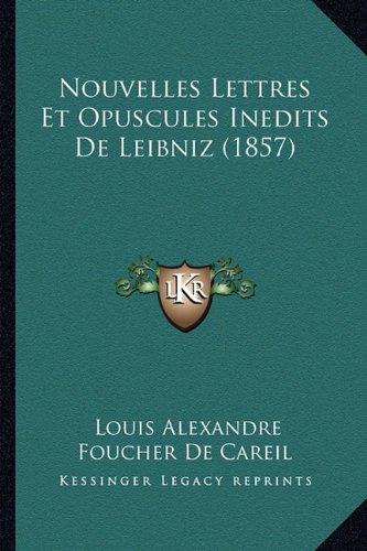 9781167726910: Nouvelles Lettres Et Opuscules Inedits de Leibniz (1857)