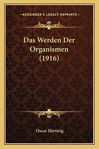 9781167728853: Das Werden Der Organismen (1916) (German Edition)