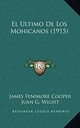 9781167729829: El Ultimo De Los Mohicanos (1915) (Spanish Edition)