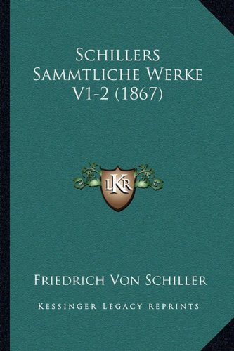 9781167730429: Schillers Sammtliche Werke V1-2 (1867) (German Edition)