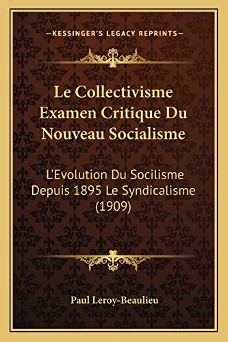 9781167731181: Le Collectivisme Examen Critique Du Nouveau Socialisme: L'Evolution Du Socilisme Depuis 1895 Le Syndicalisme (1909)
