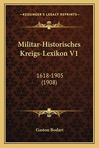 9781167731631: Militar-Historisches Kreigs-Lexikon V1: 1618-1905 (1908) (German Edition)