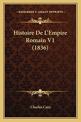 9781167732072: Histoire De L'Empire Romain V1 (1836) (French Edition)