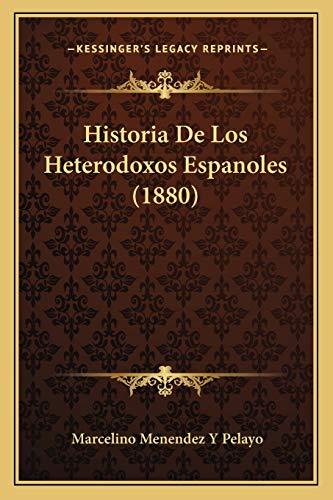 9781167734540: Historia De Los Heterodoxos Espanoles (1880) (Spanish Edition)