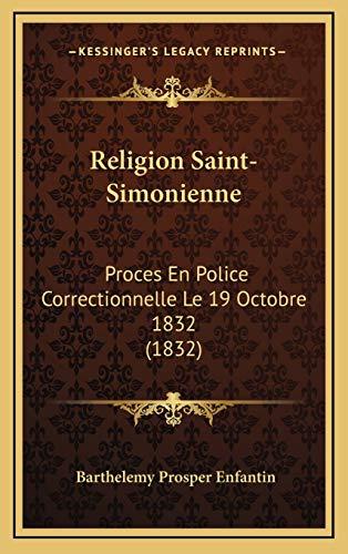 9781167736513: Religion Saint-Simonienne: Proces En Police Correctionnelle Le 19 Octobre 1832 (1832)